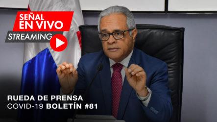 Live: Rueda De Prensa Del Ministro De Salud Pública   Boletín #81