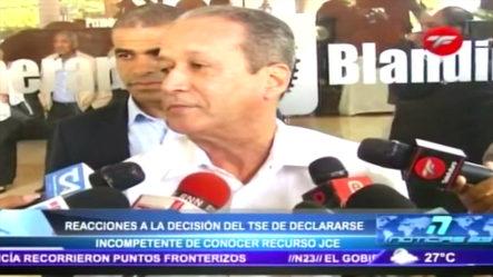 Diversas Reacciones Encontradas Tras La TSE Declararse Incompetente De Conocer Recurso De La JCE