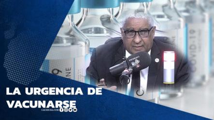 Dr.Julio Castro Hay Que Vacunarse !!!