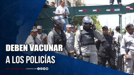 José Rosario Afirma Que Deben Vacunar A Los Policías Con Prioridad