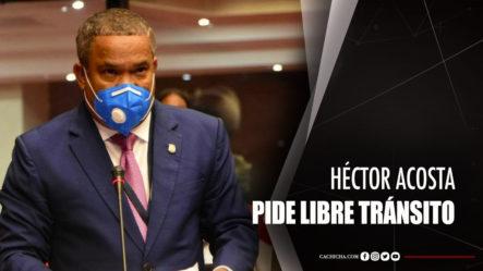 Senador Héctor Acosta Pide Libre Tránsito
