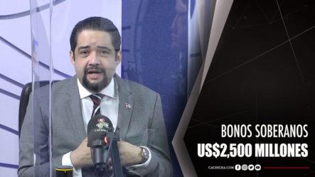Israel Abreu Habla Sobre Los Bonos Soberanos US$2,500 Millones