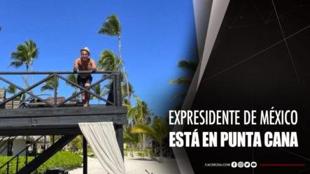 Expresidente Peña Nieto Disfruta Vacaciones En Punta Cana