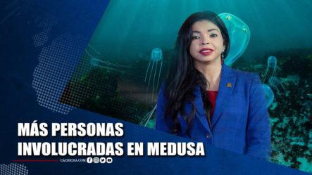 Más Personas Involucradas En La Operación Medusa | Tu Tarde